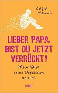Buchcover: Lieber Papa, bist du jetzt verrückt?