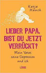 Buchcover: Lieber Papa, bist du jetzt verrückt?